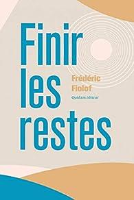 Finir les restes par Frédéric Fiolof