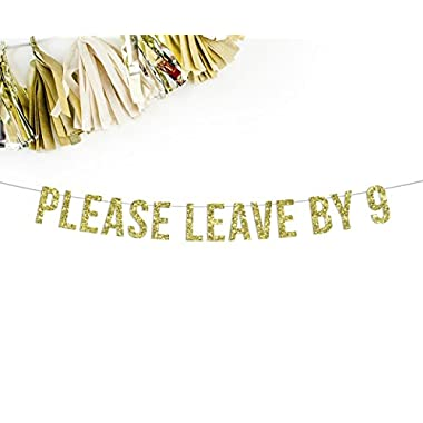 Please Leave By 9 Gold Glitter Party Banner