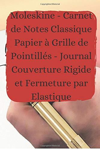 Moleskine - Carnet de Notes Classique Papier à Grille de Pointillés - Journal Couverture Rigide et Fermeture par Elastique: 15.24 x 22.86 cm (6 x 9) ... de Notes journal  Fermeture par Elastique