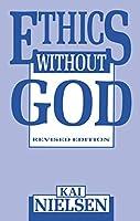 Ethics Without God (The Skeptic's Bookshelf)