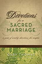 Gary Thomas: Devotions for a Sacred Marriage : A Year of Weekly Devotions for Couples (Hardcover); 2005 Edition