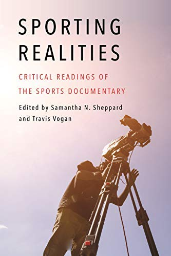Sporting Realities: Critical Readings of the Sports Documentary (Sports, Media, and Society) (English Edition)