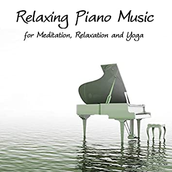 Relaxing Piano Music for Meditation, Relaxation and Yoga