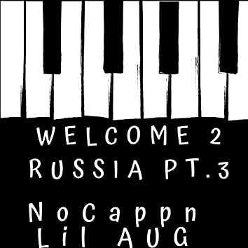 Welcome 2 Russia Pt. 3