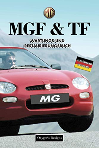MGF & TF: WARTUNGS UND RESTAURIERUNGSBUCH (Deutsche Ausgaben)