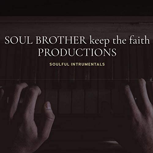 Soul Brother Keep the Faith