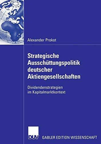 Strategische Ausschüttungspolitik deutscher Aktiengesellschaften: Dividendenstrategien im Kapitalmarktkontext