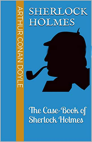 The Casebook of Sherlock Holmes (English Edition)