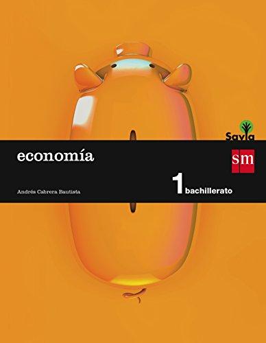Economía. 1 Bachillerato. Savia - 9788467576542