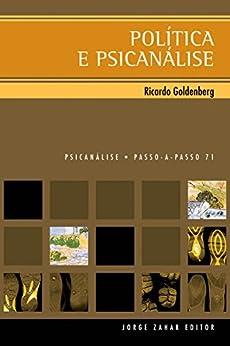 Política e psicanálise (PAP - Psicanálise) (Portuguese Edition) by [Ricardo Goldenberg]