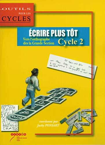 Ecrire plus tôt Cycle 2 : Vers l'orthographe dès la grande section