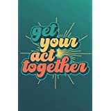 Get your act together: Get your act together Meme journal for trending social media lovers, 120 pages, 6 x 9 inches, with a retro styled look. Lined journal.