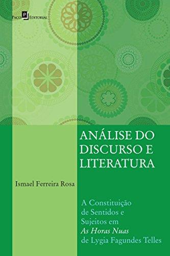 """Análise do Discurso e Literatura: A Constituição de Sentidos e Sujeitos em """"As Horas Nuas"""" de Lygia Fagundes Telles"""