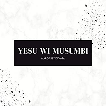 Yesu Wi Musumbi