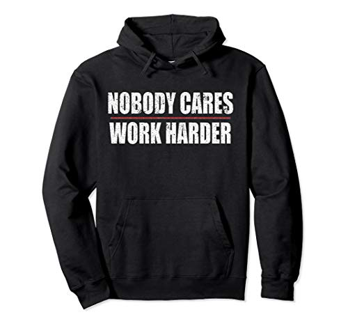 Nobody Cares Work Harder Motivational Workout & Gym Pullover Hoodie