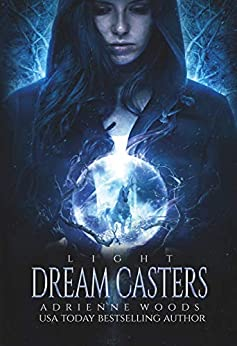 Dream Casters: Light (Dream Casters Series Book 1) by [Adrienne Woods]