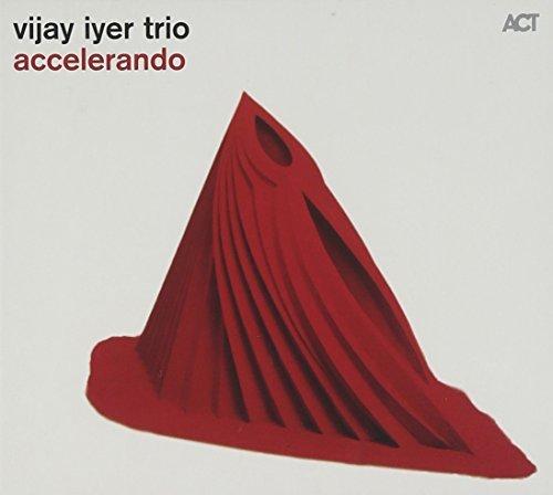 Accelerando by Vijay Iyer Trio (2012-03-13)
