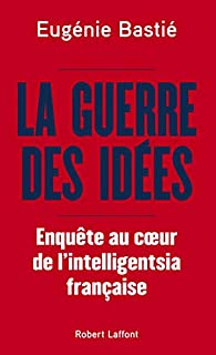 La guerre des idées par Bastié