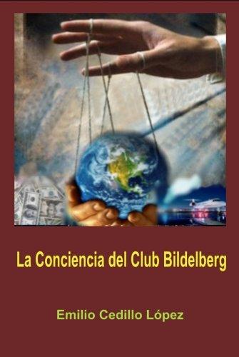 La conciencia del Club Bilderberg eBook: Cedillo López, Emilio: Amazon.es: Tienda Kindle