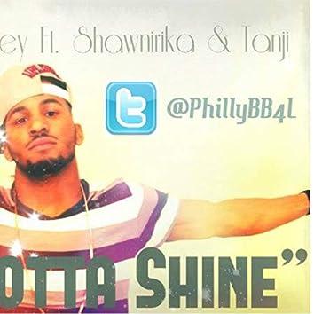 I Gotta Shine (feat. Shawnirika & Tanji)