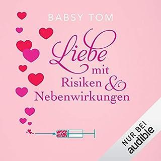 Liebe mit Risiken und Nebenwirkungen                   Autor:                                                                                                                                 Babsy Tom                               Sprecher:                                                                                                                                 Nina-Zofia Amerschläger                      Spieldauer: 6 Std. und 37 Min.     682 Bewertungen     Gesamt 4,2