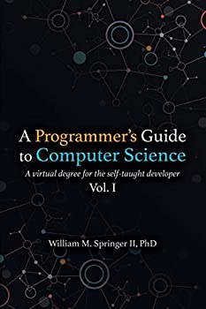 A Programmer s Guide to Computer Science  A virtual degree for the self-taught developer