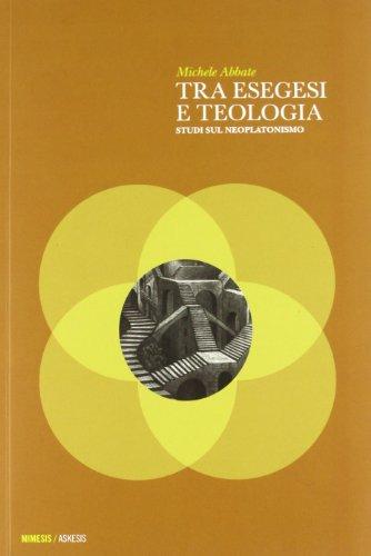 Tra esegesi e teologia. Studi sul neoplatonismo