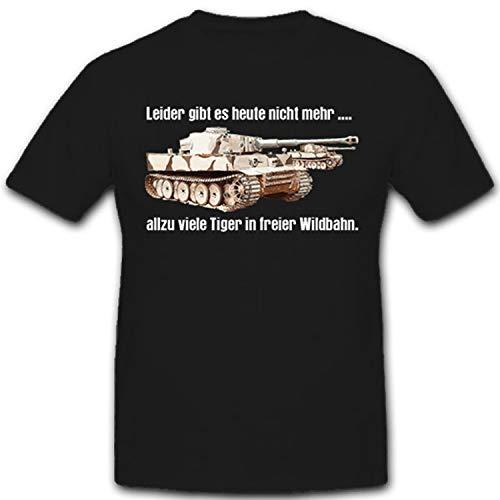 Tiger in freier Wildbahn-Leider gibt es Heute Nicht mehr allzu viele Tiger in freier Wildbahn - T Shirt #11113, Größe:L, Farbe:Schwarz