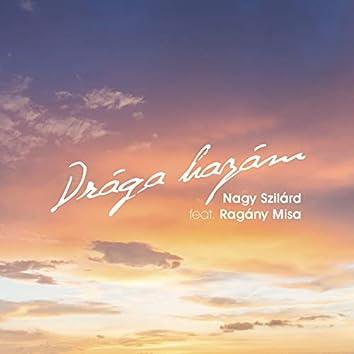 Drága hazám (feat. Ragány Misa) [Augusztus 20]