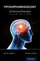 Psychopharmacology: A Concice Overview