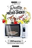 Recettes au micro-ondes: 250 recettes pour une cuisine légère et rapide