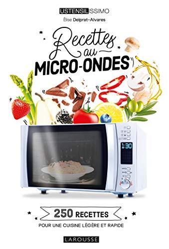 Recettes au micro-ondes: 250 recettes pour une cuisine légèr