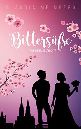 Bittersüße: Eine Liebesgeschichte