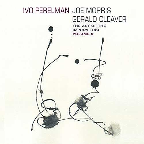 Ivo Perelman, Joe Morris & Gerald Cleaver