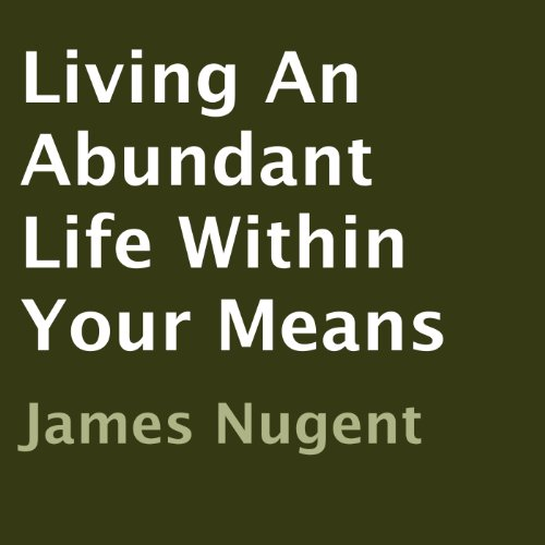 Living An Abundant Life Within Your Means cover art