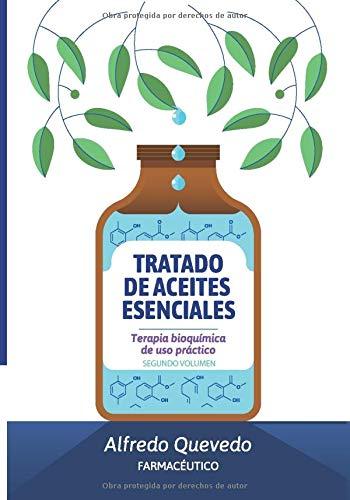 TRATADO DE ACEITES ESENCIALES: Terapia bioquímica de uso práctico. Segundo volumen. (Spanish Editi