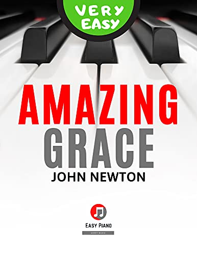 Amazing Grace I Very Easy Piano Solo Sheet Music for Beginners Kids Students Adults I Guitar Chords I Lyrics: Teach Yourself How to Play Keyboard Piano I Popular Traditional Hymn I Video Tutorial
