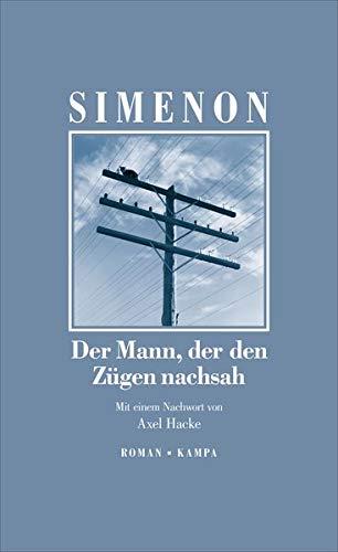 Der Mann, der den Zügen nachsah (Georges Simenon / Die großen Romane)