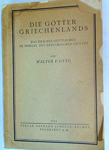 Die Götter Griechenlands. Das Bild des Göttlichen im Spiegel des griechischen Geistes.