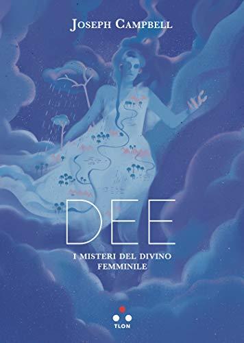 Dee: I misteri del divino femminile (Planetari Big) (Italian Edition)