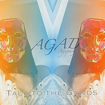 Talk To The Gawds
