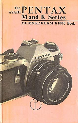 Asahi Pentax Book for ME, MX, K2, KX, KM and K1000 Users (Focal camera books)