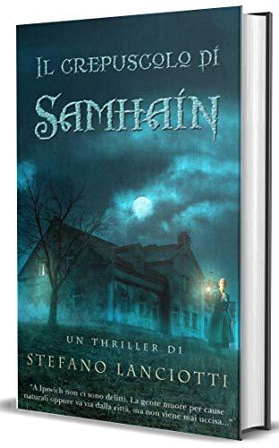 Il crepuscolo di Samhain: Il nuovo, sorprendente thriller soprannaturale