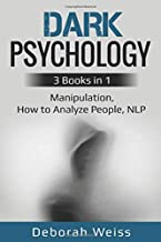 Dark Psychology: 3 Books in 1 - Manipulation, How to Analyze People, NLP