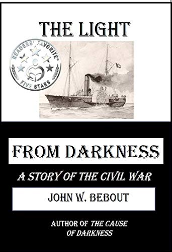 The Light from Darkness: A Story of the Civil War (The Life and Redemption of Teddy Miller) by [John Bebout]