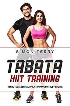 Book cover image for Tabata HIIT Training: 4 Minutes Essential Daily Training For Busy People