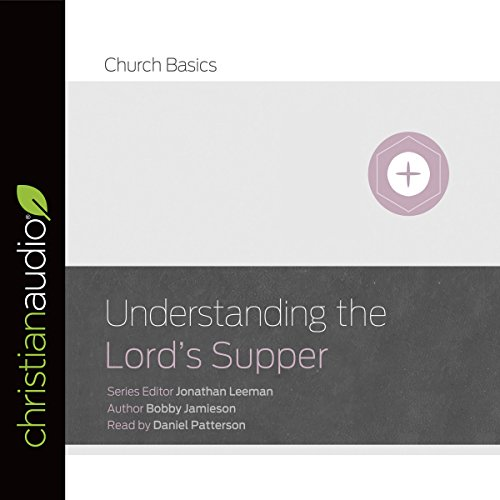 Understanding the Lord's Supper audiobook cover art
