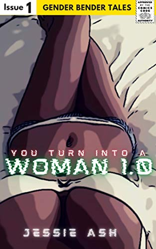 You Turn Into a Woman 1.0: Gender Bender Tales