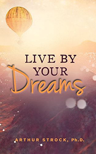 Live By Your Dreams: Heartwarming Stories About Dreams and What They Tell Us (English Edition)
