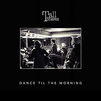 Dance Til the Morning